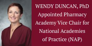 CHSU Senior Vice President for Academic Affairs and Provost, Wendy Duncan, PhD is Appointed Pharmacy Academy Vice Chair for National Academies of Practice (NAP)